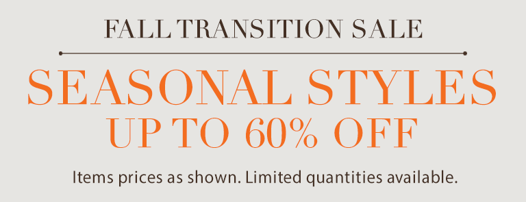 Fall Transitional Styles 30%-60% Off
