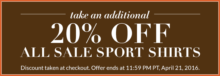 EExtra 20% Off All Sale Sport Shirts until 11:59 PM PT on April 21, 2016.